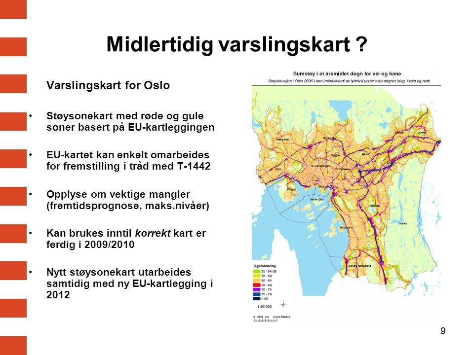 9 Varslingskart for Oslo Støysonekart med røde og gule soner basert på EU-kartleggingen EU-kartet kan enkelt omarbeides for fremstilling i tråd med T-