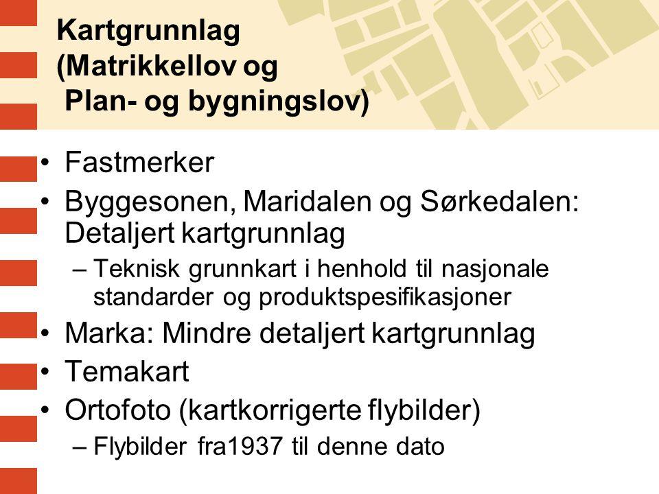 Kartgrunnlag (Matrikkellov og Plan- og bygningslov) Fastmerker Byggesonen, Maridalen og Sørkedalen: Detaljert kartgrunnlag –Teknisk grunnkart i henhol