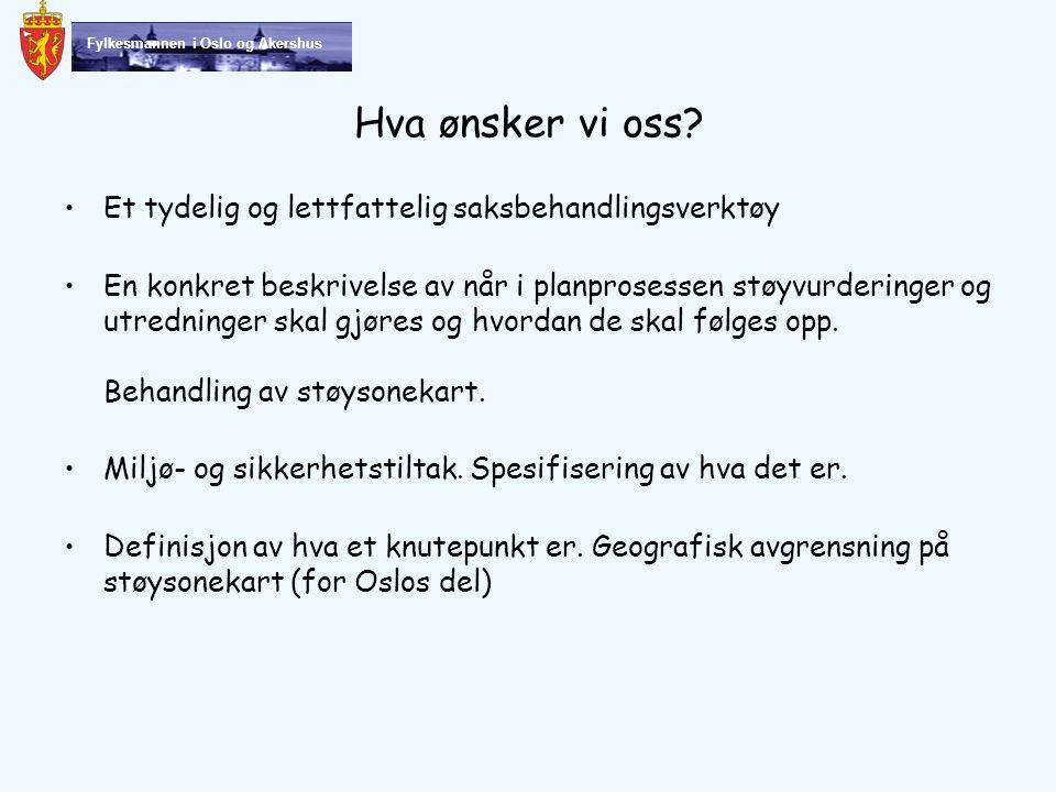 Fylkesmannen i Oslo og Akershus Hva ønsker vi oss.