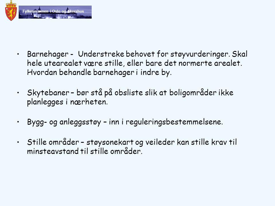 Fylkesmannen i Oslo og Akershus Barnehager - Understreke behovet for støyvurderinger.