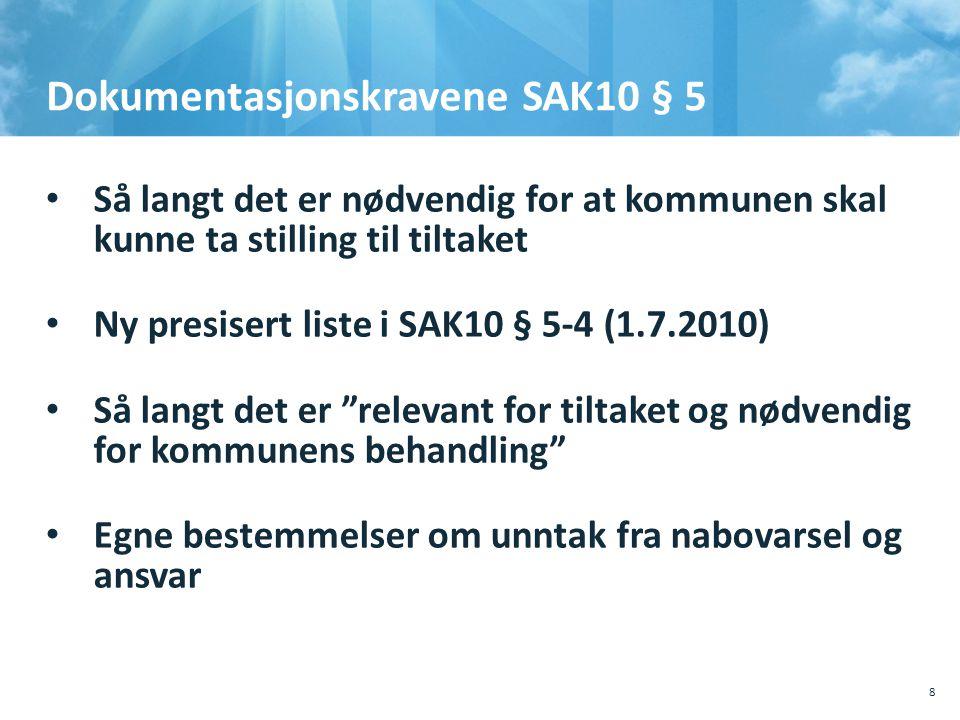 Dokumentasjonskravene SAK10 § 5 10.10.201110.10.2011, Sted, tema, Sted, tema 8 Så langt det er nødvendig for at kommunen skal kunne ta stilling til ti