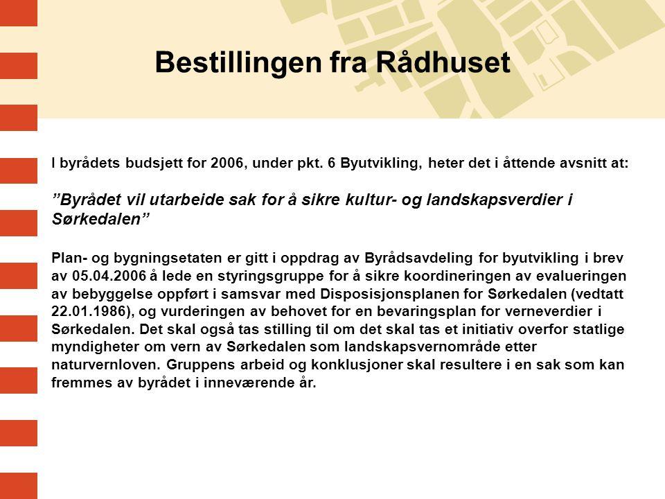 Mandatet Å utarbeide en sak for å sikre kultur- og landskapsverdier i Sørkedalen som Byrådet vil fremlegge i løpet av inneværende år.