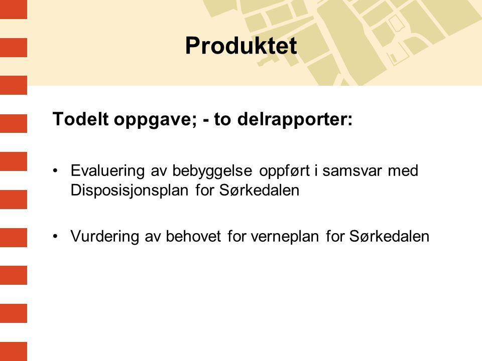 Produktet Todelt oppgave; - to delrapporter: Evaluering av bebyggelse oppført i samsvar med Disposisjonsplan for Sørkedalen Vurdering av behovet for v