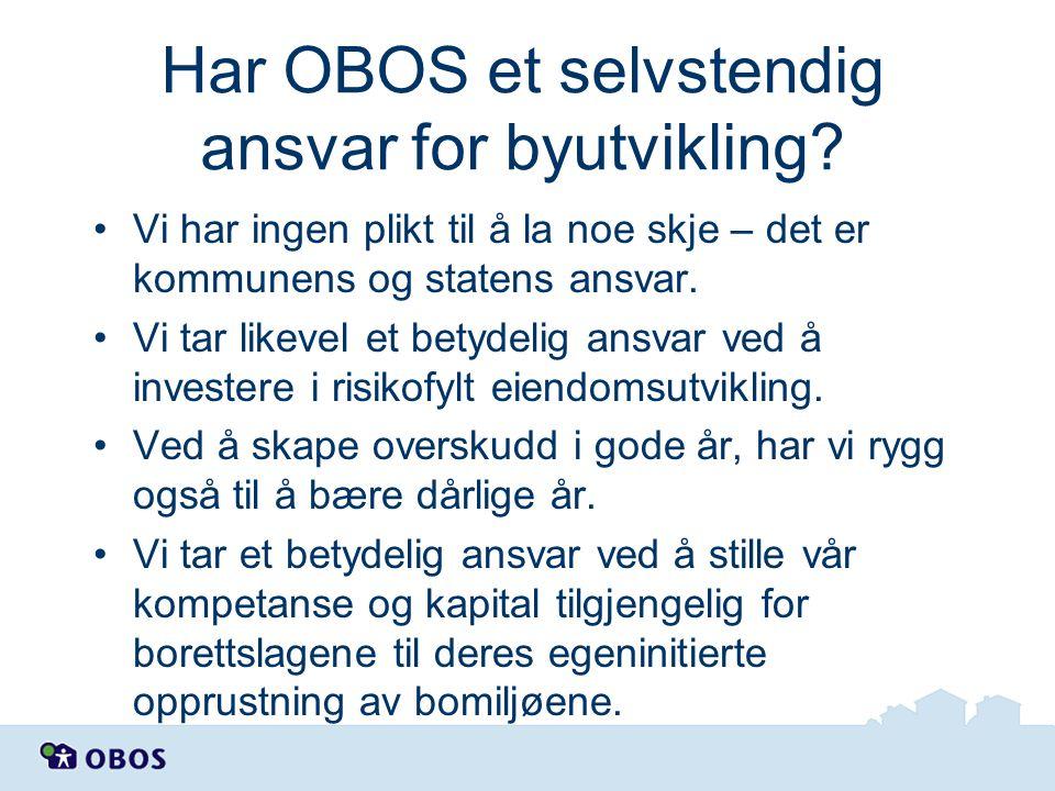 Har OBOS et selvstendig ansvar for byutvikling? Vi har ingen plikt til å la noe skje – det er kommunens og statens ansvar. Vi tar likevel et betydelig