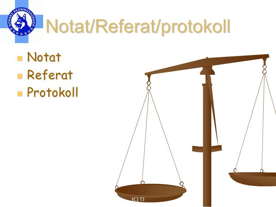 (C) TJ Notat/Referat/protokoll Notat Notat Referat Referat Protokoll Protokoll