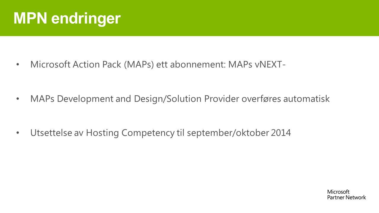 MPN endringer Microsoft Action Pack (MAPs) ett abonnement: MAPs vNEXT- MAPs Development and Design/Solution Provider overføres automatisk Utsettelse a