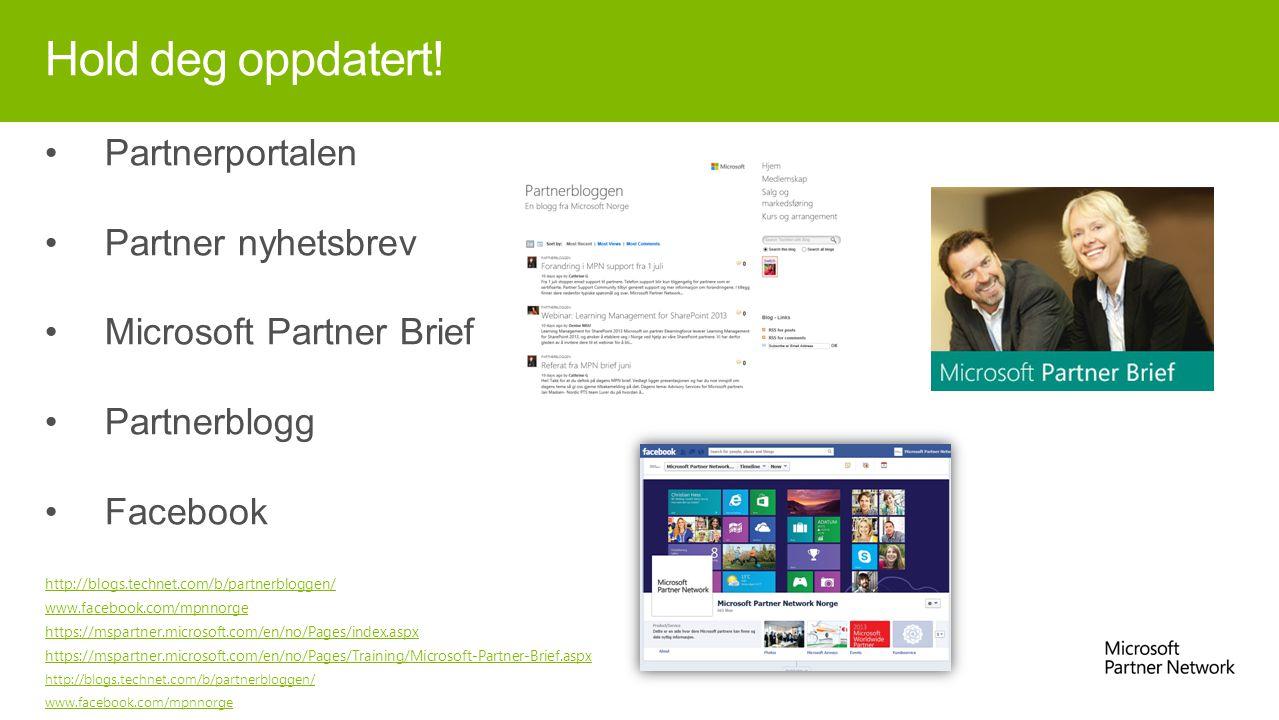 Hold deg oppdatert! Partnerportalen Partner nyhetsbrev Microsoft Partner Brief Partnerblogg Facebook http://blogs.technet.com/b/partnerbloggen/ www.fa