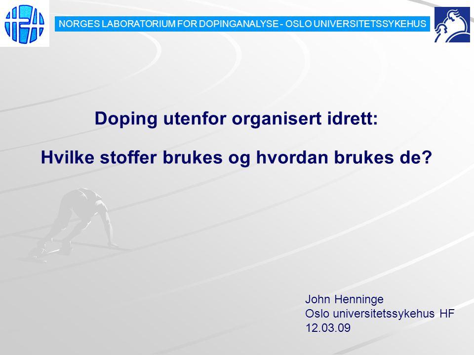 Doping utenfor organisert idrett: Hvilke stoffer brukes og hvordan brukes de.
