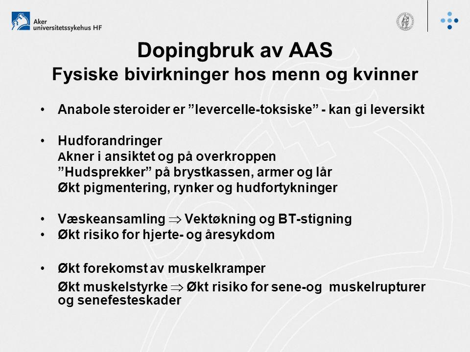 """Dopingbruk av AAS Fysiske bivirkninger hos menn og kvinner Anabole steroider er """"levercelle-toksiske"""" - kan gi leversikt Hudforandringer A kner i ansi"""