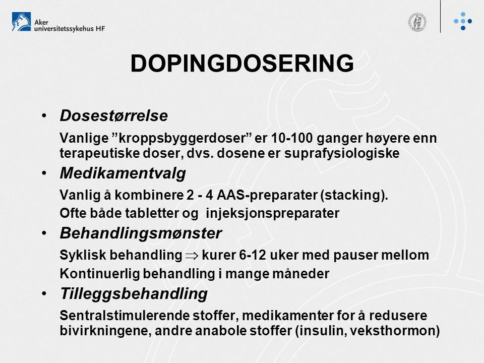 """DOPINGDOSERING Dosestørrelse Vanlige """"kroppsbyggerdoser"""" er 10-100 ganger høyere enn terapeutiske doser, dvs. dosene er suprafysiologiske Medikamentva"""