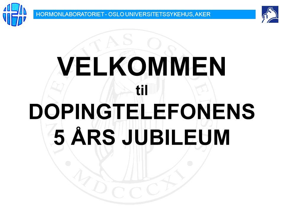 HORMONLABORATORIET - OSLO UNIVERSITETSSYKEHUS, AKER VELKOMMEN til DOPINGTELEFONENS 5 ÅRS JUBILEUM