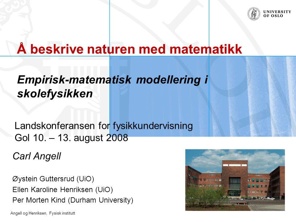 Angell og Henriksen, Fysisk institutt Introduksjon til Modellus http://modellus.fct.unl.pt