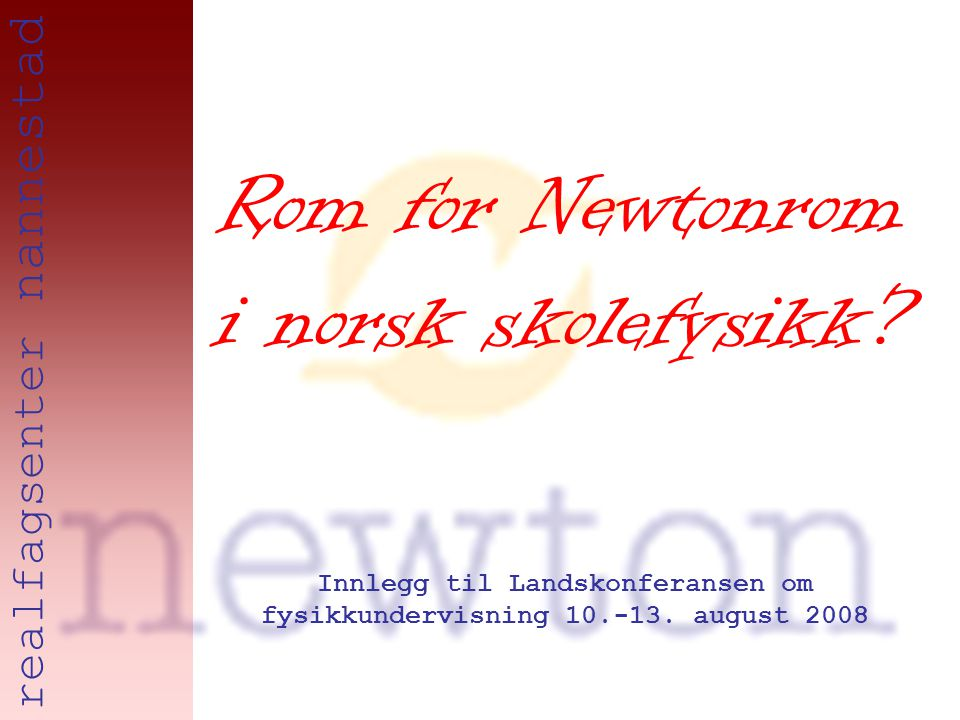 realfagsenter nannestad Rom for Newtonrom i norsk skolefysikk.