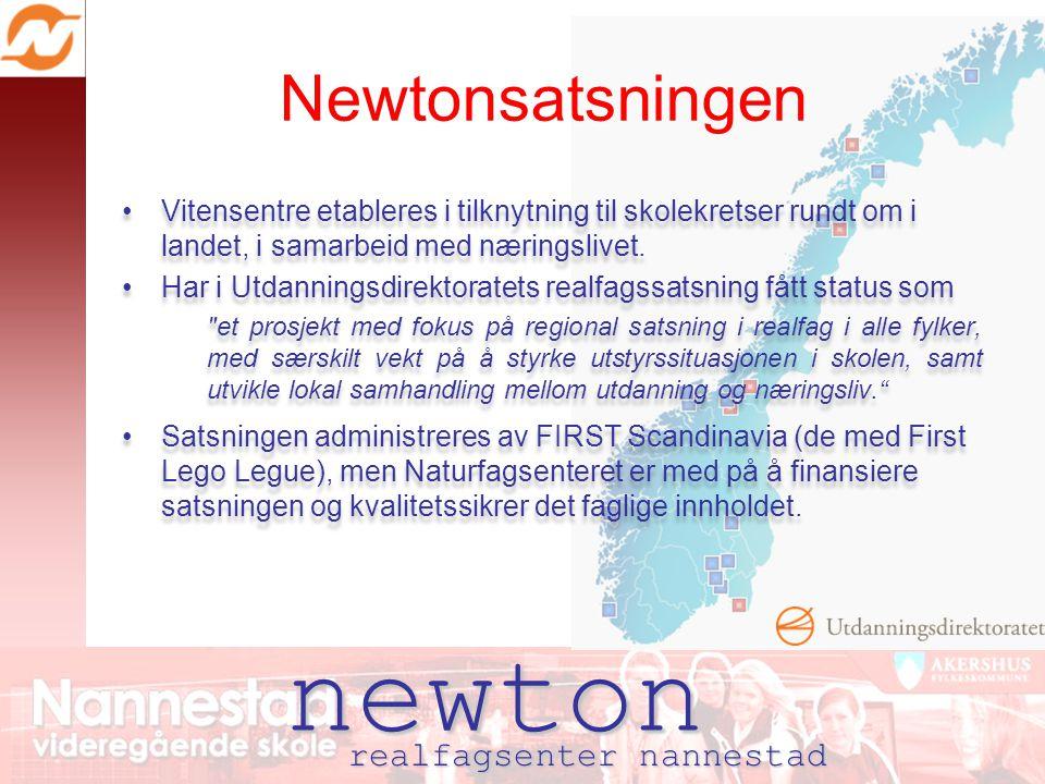 newton Newtonsatsningen Vitensentre etableres i tilknytning til skolekretser rundt om i landet, i samarbeid med næringslivet.