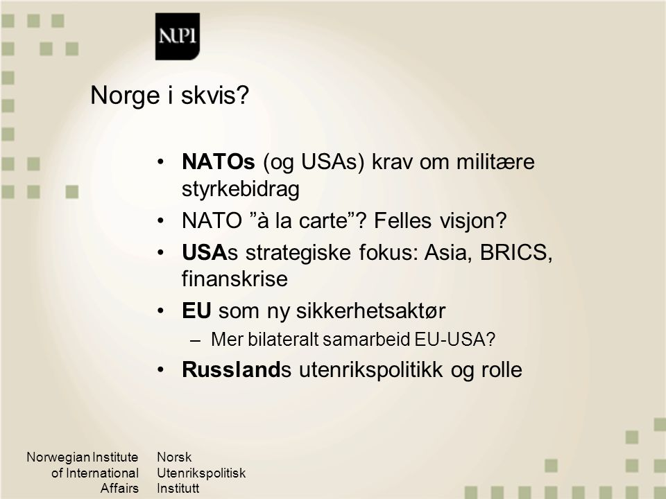 Norwegian Institute of International Affairs Norsk Utenrikspolitisk Institutt Norge i skvis.