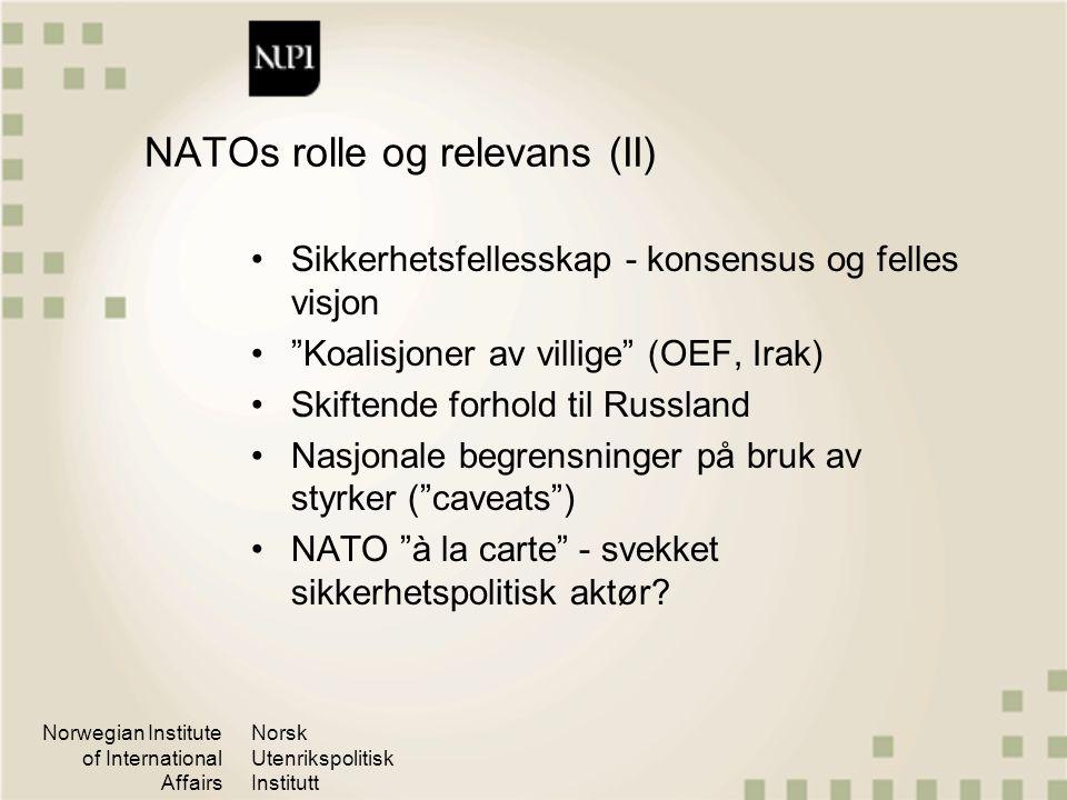 Norwegian Institute of International Affairs Norsk Utenrikspolitisk Institutt NATOs rolle og relevans (II) Sikkerhetsfellesskap - konsensus og felles