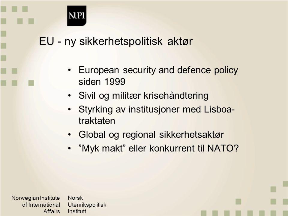 Norwegian Institute of International Affairs Norsk Utenrikspolitisk Institutt EU - ny sikkerhetspolitisk aktør European security and defence policy si