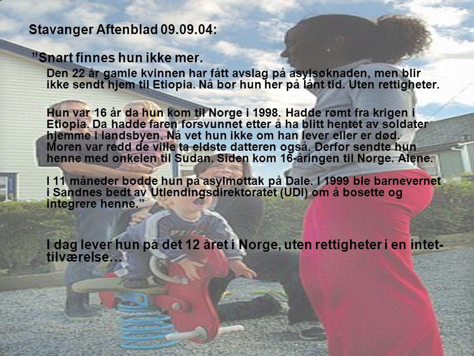 """Stavanger Aftenblad 09.09.04: """"Snart finnes hun ikke mer. Den 22 år gamle kvinnen har fått avslag på asylsøknaden, men blir ikke sendt hjem til Etiopi"""
