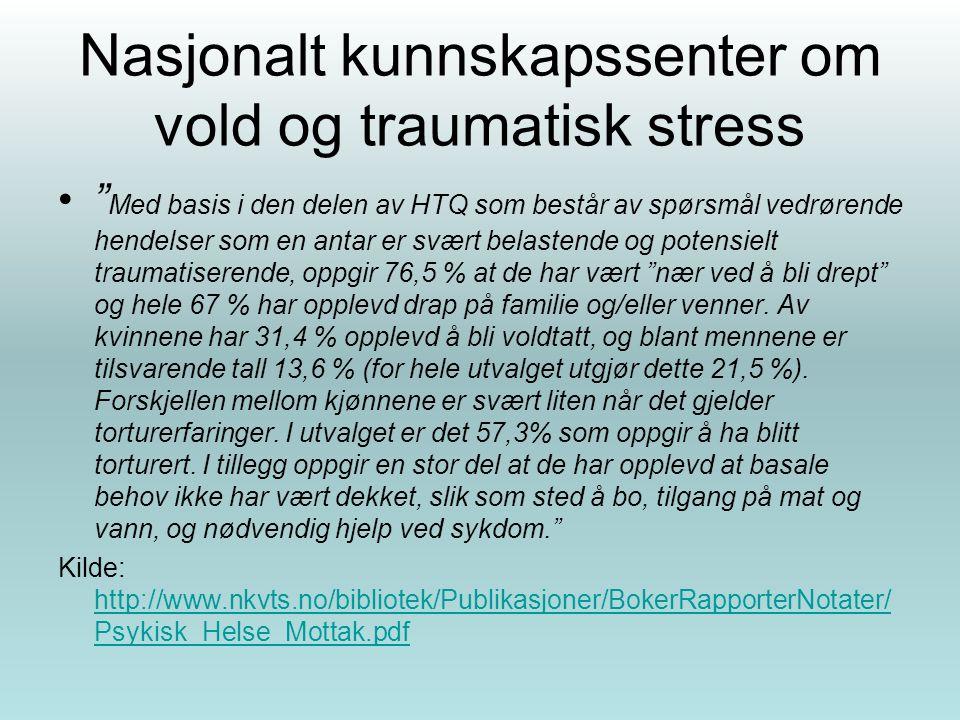 """Nasjonalt kunnskapssenter om vold og traumatisk stress """" Med basis i den delen av HTQ som består av spørsmål vedrørende hendelser som en antar er svær"""