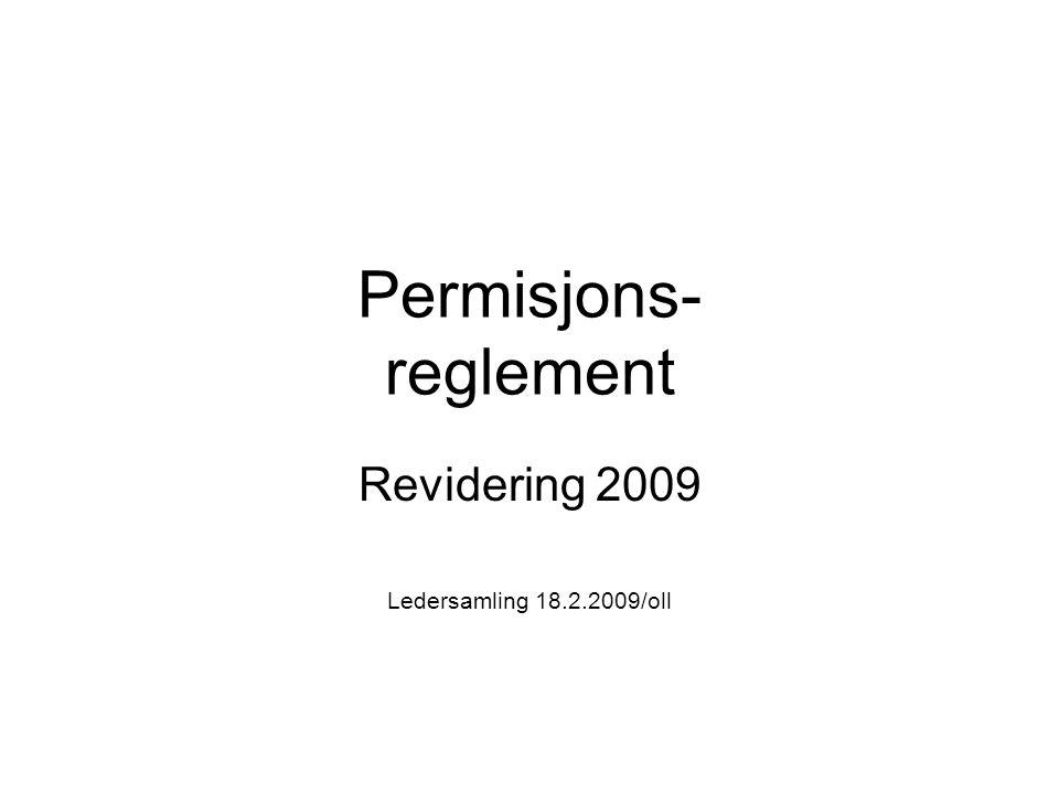 Permisjons- reglement Revidering 2009 Ledersamling 18.2.2009/oll