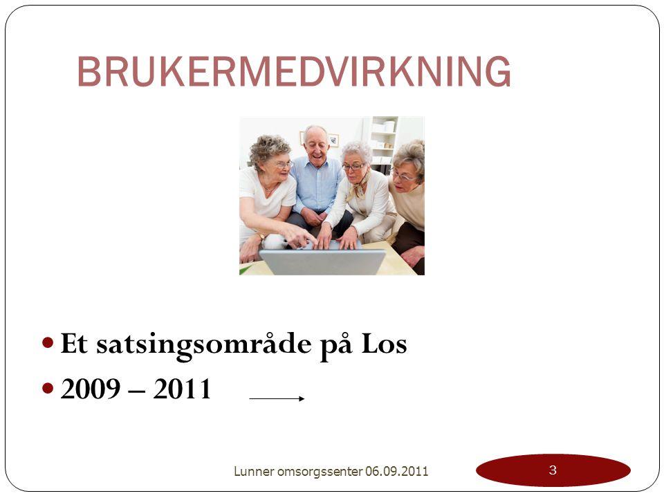 BRUKERMEDVIRKNING Et satsingsområde på Los 2009 – 2011 3 Lunner omsorgssenter 06.09.2011