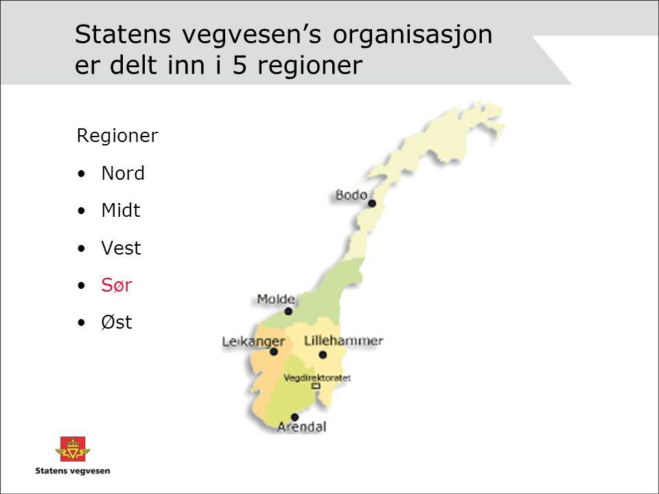 Statens vegvesen's organisasjon er delt inn i 5 regioner Regioner Nord Midt Vest Sør Øst