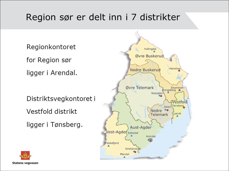 Region sør er delt inn i 7 distrikter Regionkontoret for Region sør ligger i Arendal. Distriktsvegkontoret i Vestfold distrikt ligger i Tønsberg.