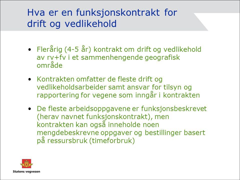 Hva er en funksjonskontrakt for drift og vedlikehold Flerårig (4-5 år) kontrakt om drift og vedlikehold av rv+fv i et sammenhengende geografisk område