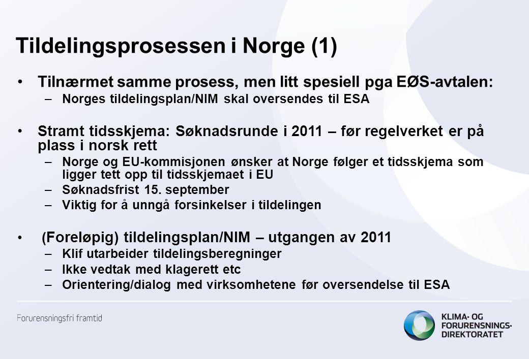 Tildelingsprosessen i Norge (2) Regelverket planlagt implementert våren 2012 Formell søknadsrunde etter at regelverket er på plass – Basert på innhentede data i 2011 –Viktig: Korrekte og fullstendige data i søknadene i 2011  unngå forsinkelser i tildelingen Tildelingsvedtaket –Klagerett, fvl § 28 –Dersom korrigeringsfaktor fastsettes etter vedtaket: justering av beregningene – ikke klagerett –Andre endringer også mulig Tildelingsplan/NIM formelt oversendt ESA høsten 2012