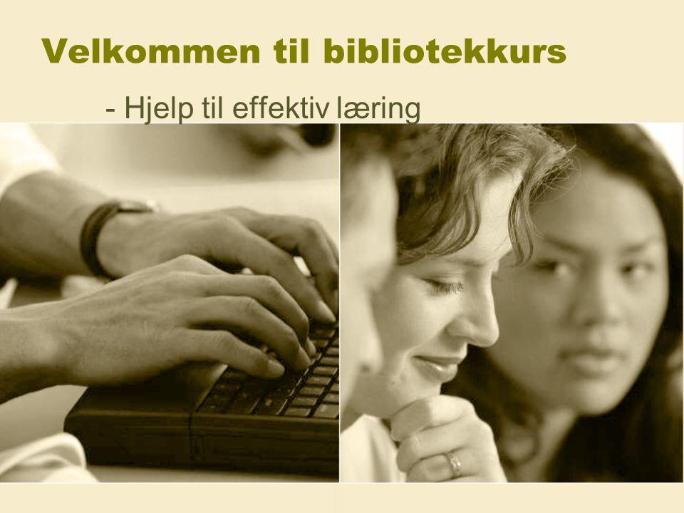 Velkommen til bibliotekkurs - Hjelp til effektiv læring