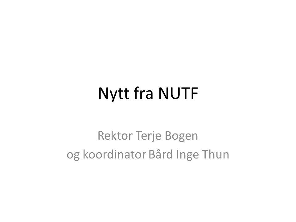 Nytt fra NUTF Rektor Terje Bogen og koordinator Bård Inge Thun