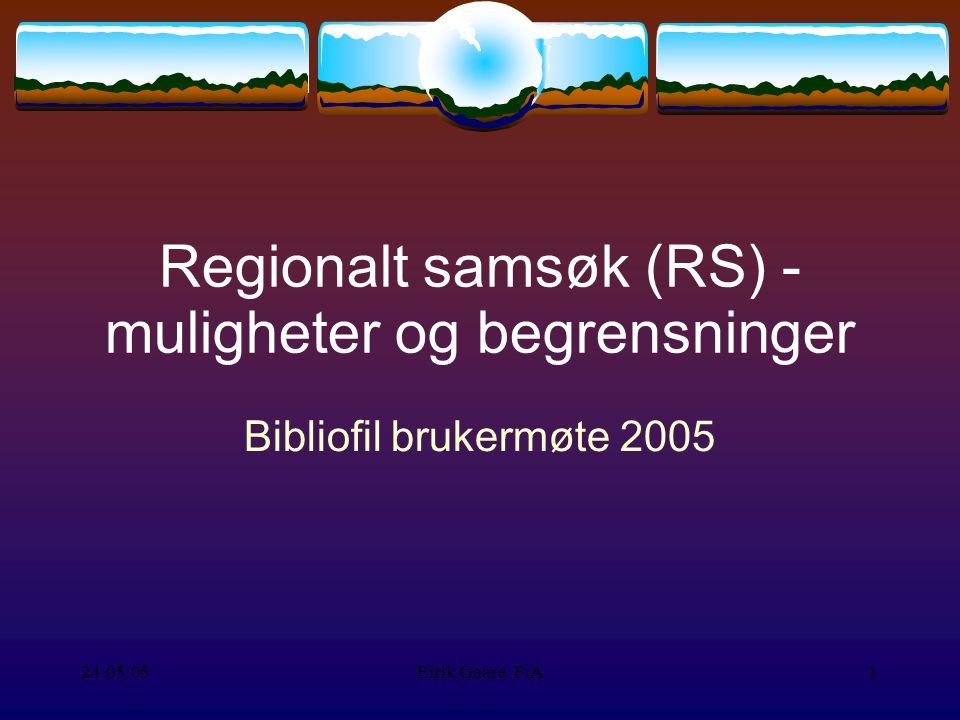 24.05.05Eirik Gaare, FiA1 Regionalt samsøk (RS) - muligheter og begrensninger Bibliofil brukermøte 2005