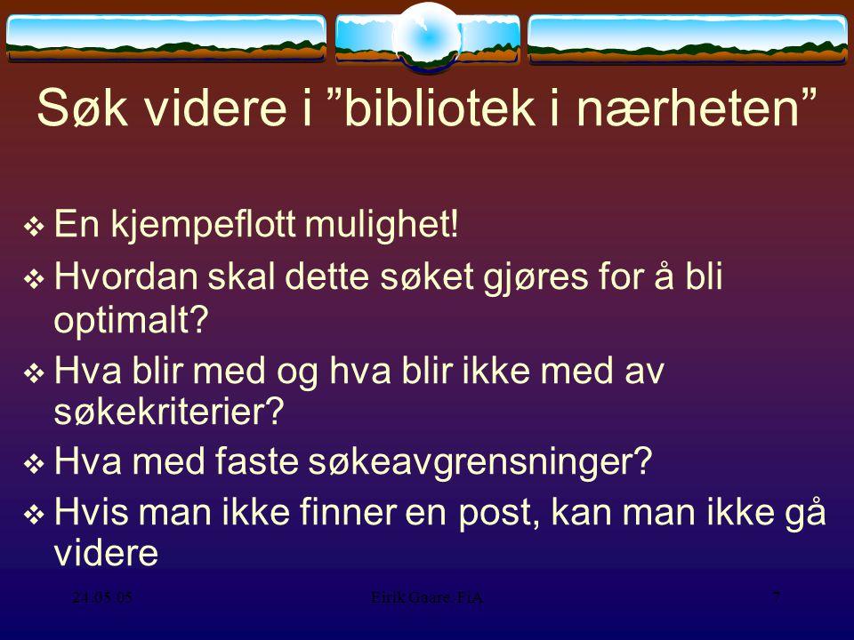 24.05.05Eirik Gaare, FiA7 Søk videre i bibliotek i nærheten  En kjempeflott mulighet.