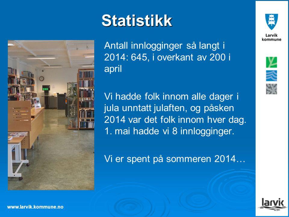www.larvik.kommune.no Statistikk Antall innlogginger så langt i 2014: 645, i overkant av 200 i april Vi hadde folk innom alle dager i jula unntatt julaften, og påsken 2014 var det folk innom hver dag.