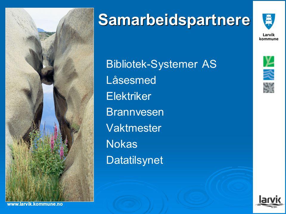 www.larvik.kommune.no Samarbeidspartnere Bibliotek-Systemer AS Låsesmed Elektriker Brannvesen Vaktmester Nokas Datatilsynet