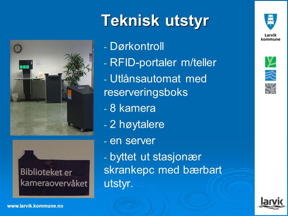 www.larvik.kommune.no Teknisk utstyr - - Dørkontroll - - RFID-portaler m/teller - - Utlånsautomat med reserveringsboks - - 8 kamera - - 2 høytalere - - en server - - byttet ut stasjonær skrankepc med bærbart utstyr.