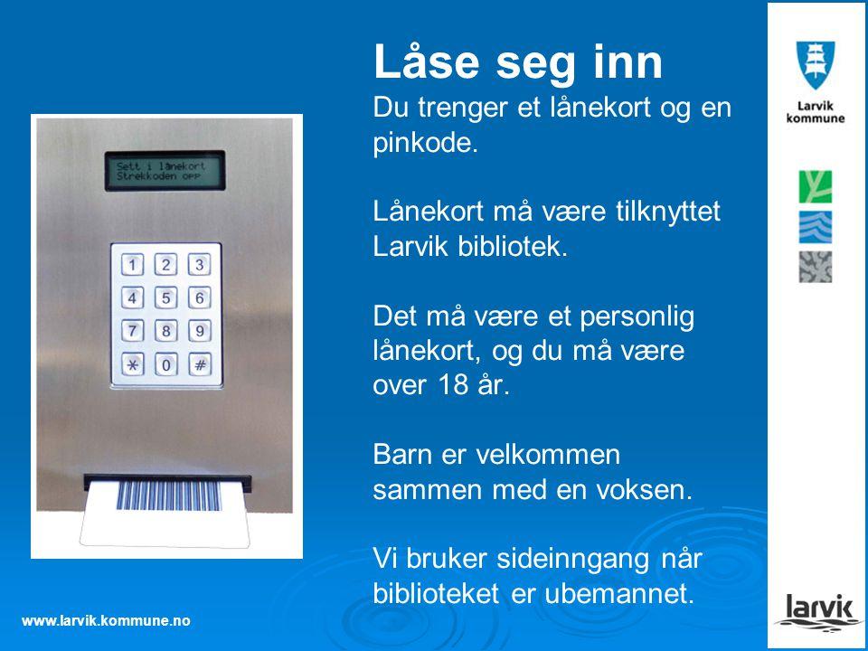 www.larvik.kommune.no Låse seg inn Du trenger et lånekort og en pinkode. Lånekort må være tilknyttet Larvik bibliotek. Det må være et personlig låneko