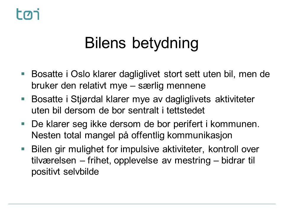 Bilens betydning  Bosatte i Oslo klarer dagliglivet stort sett uten bil, men de bruker den relativt mye – særlig mennene  Bosatte i Stjørdal klarer