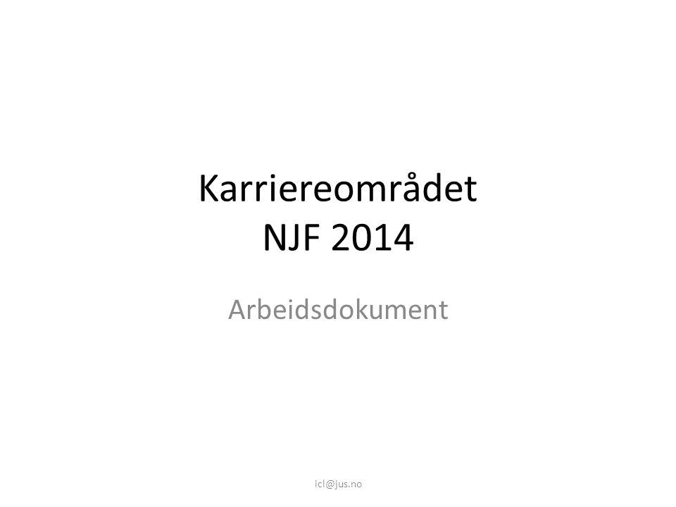 Karriereområdet NJF 2014 Arbeidsdokument icl@jus.no