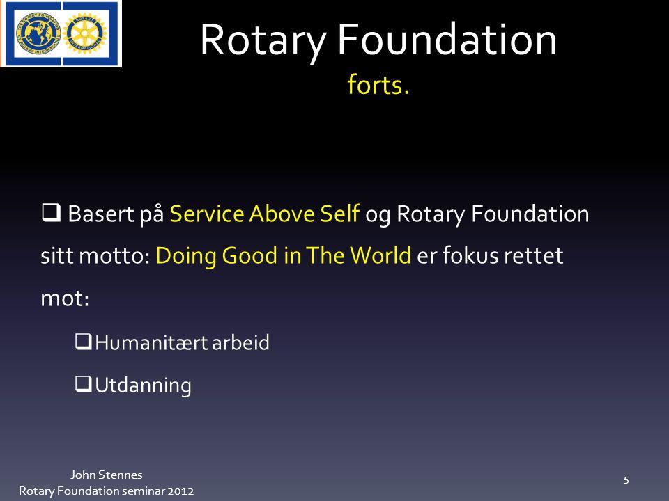 Noen flere tall fra 2011 - 2012 John Stennes Rotary Foundation seminar 2012 26 100 medlemmer har ordning med fast trekk 50/måned 8 klubber har betalt inn mer enn 50 USD/medlem 5 klubber har betalt inn 34,3% til APS 17 klubber har ikke bidratt dette året 52 klubber har ikke bidratt til PolioPlus