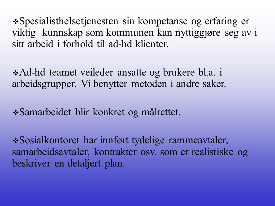 Erfaringene fra Kristiansand kommune  Tydelig rolle og ansvarsfordeling.