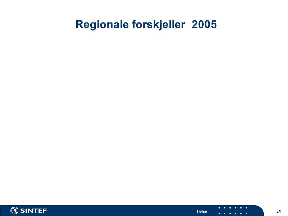 Helse 45 Regionale forskjeller 2005
