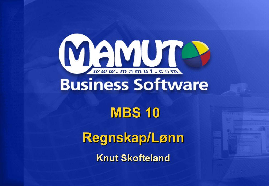 MBS 10 Regnskap/Lønn Knut Skofteland MBS 10 Regnskap/Lønn Knut Skofteland