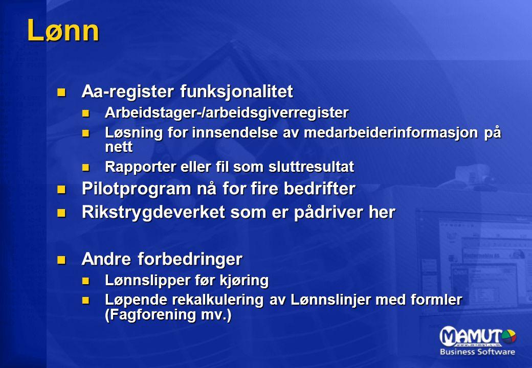 Lønn Aa-register funksjonalitet Aa-register funksjonalitet Arbeidstager-/arbeidsgiverregister Arbeidstager-/arbeidsgiverregister Løsning for innsendelse av medarbeiderinformasjon på nett Løsning for innsendelse av medarbeiderinformasjon på nett Rapporter eller fil som sluttresultat Rapporter eller fil som sluttresultat Pilotprogram nå for fire bedrifter Pilotprogram nå for fire bedrifter Rikstrygdeverket som er pådriver her Rikstrygdeverket som er pådriver her Andre forbedringer Andre forbedringer Lønnslipper før kjøring Lønnslipper før kjøring Løpende rekalkulering av Lønnslinjer med formler (Fagforening mv.) Løpende rekalkulering av Lønnslinjer med formler (Fagforening mv.)