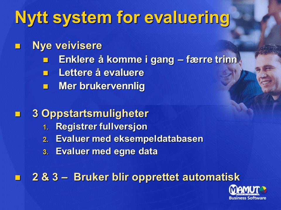 Evaluer tilleggsprodukter Evaluer tilleggsprodukter Tilleggsprodukter kan evalueres sammen med E5 i eksempeldatabasen Tilleggsprodukter kan evalueres sammen med E5 i eksempeldatabasen Evaluer forskjellige Mamut produkter Evaluer forskjellige Mamut produkter Start eksempeldatabasen og få tilgang til alle Mamut produkter Start eksempeldatabasen og få tilgang til alle Mamut produkter Endringer i eksempeldatabasen Endringer i eksempeldatabasen Systemdato satt til 1 desember Systemdato satt til 1 desember Enkelte felter er disablet Enkelte felter er disablet Melding ved oppstart Melding ved oppstart
