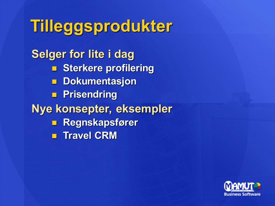 Tilleggsprodukter Selger for lite i dag Sterkere profilering Sterkere profilering Dokumentasjon Dokumentasjon Prisendring Prisendring Nye konsepter, e