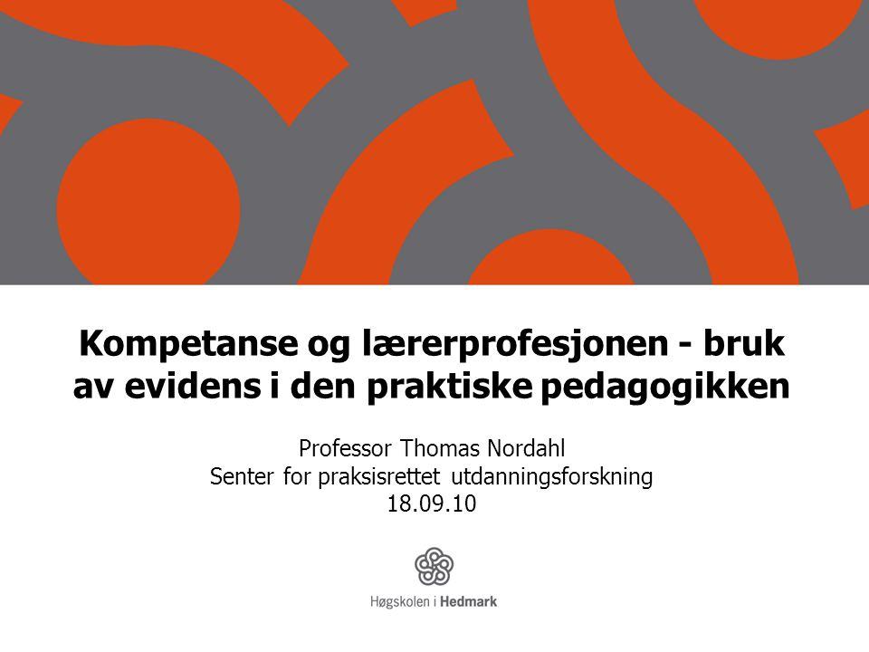 Kompetanse og lærerprofesjonen - bruk av evidens i den praktiske pedagogikken Professor Thomas Nordahl Senter for praksisrettet utdanningsforskning 18