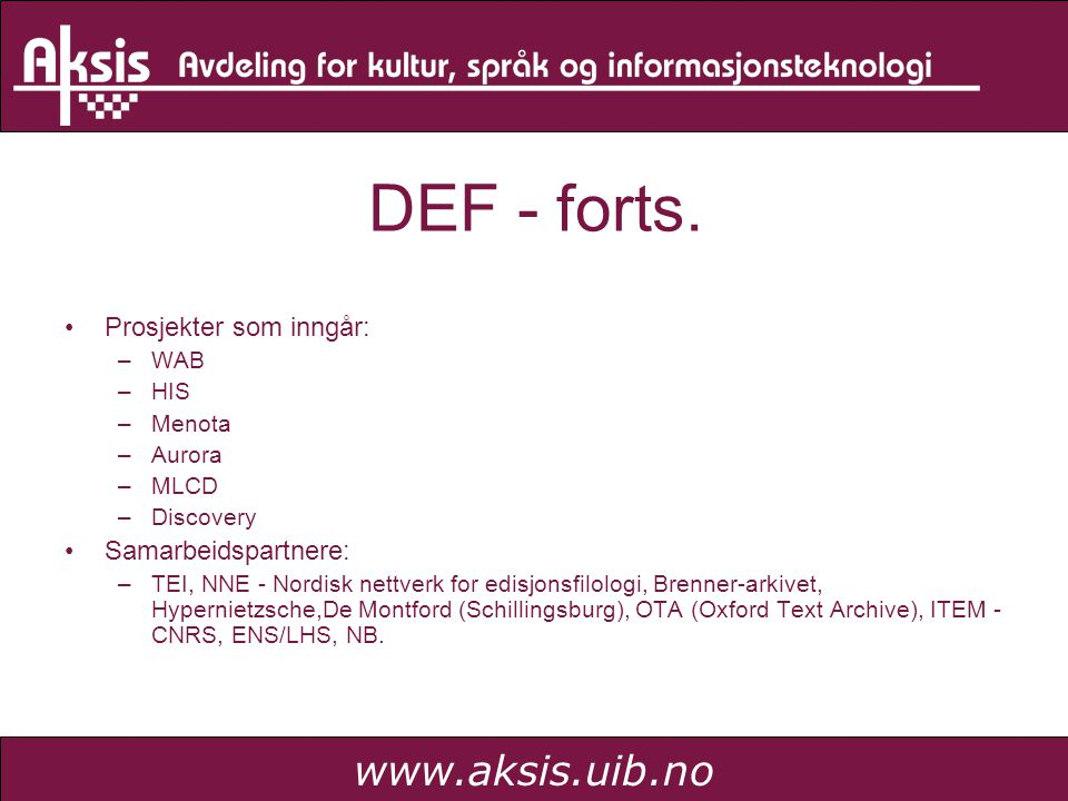 www.aksis.uib.no DEF - forts.