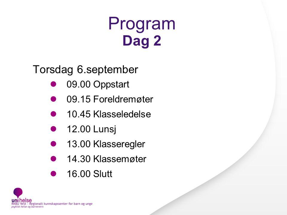 Program Dag 2 Torsdag 6.september 09.00 Oppstart 09.15 Foreldremøter 10.45 Klasseledelse 12.00 Lunsj 13.00 Klasseregler 14.30 Klassemøter 16.00 Slutt