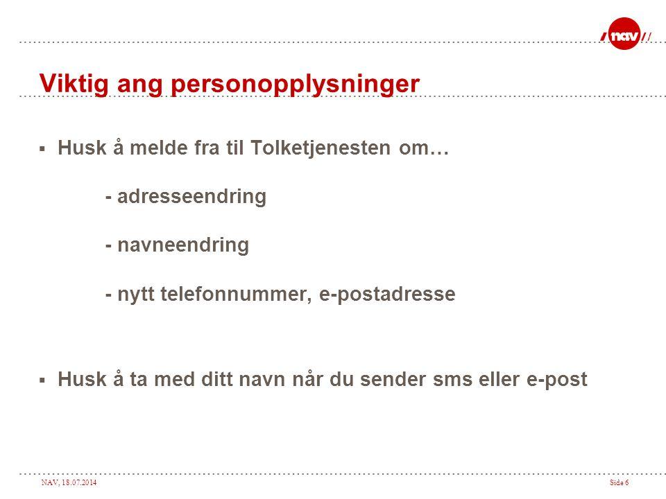 NAV, 18.07.2014Side 7 Tilbakemelding på tolk Ønsker du å klage på en tolk.